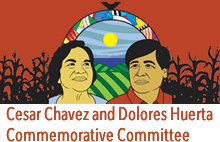 Cesar Chavez and Dolores Huerta Commemorative Committee
